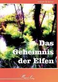 BUCH DAS GEHEIMNIS DER ELFEN VON DER SCHRIFTSTELLERIN MIRIAM BROICHER (VERÖFFENTLICHUNG 2006)