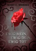 BUCH EWIG MEIN, EWIG DEIN, EWIG TOT VON DER SCHRIFTSTELLERIN MARY C. BROOKS (VERÖFFENTLICHUNG 2012)