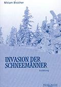 BUCH INVASION DER SCHNEEMÄNNER VON DER SCHRIFTSTELLERIN MIRIAM BROICHER (VERÖFFENTLICHUNG 2004)